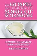 Kartonierter Einband Gospel According to Song of Solomon von Kevin Foster