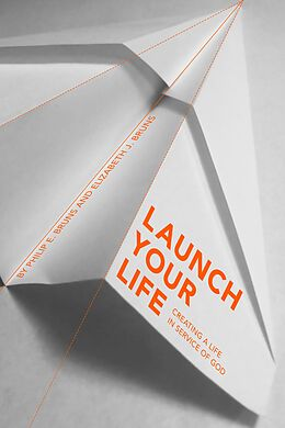 E-Book (epub) Launch Your Life von Philip E. Brun, Elizabeth J. Bruns