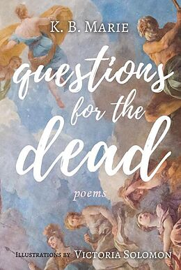 E-Book (epub) Questions for the Dead (poetry, #2) von K. B. Marie