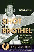 Kartonierter Einband Shot at a Brothel von Patrick Connor