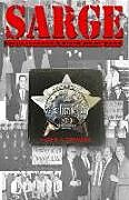 Kartonierter Einband Sarge!: Cases of a Chicago Police Detective Sergeant in the 1960s, '70s, and '80s von John A. Dimaggio