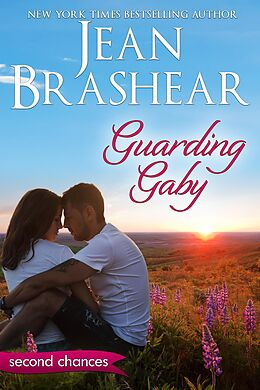 E-Book (epub) Guarding Gaby: A Second Chance Romance (Second Chances, #1) von Jean Brashear