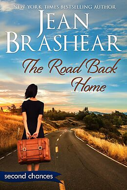 E-Book (epub) The Road Back Home: A Second Chance Romance (Second Chances, #5) von Jean Brashear