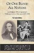 Kartonierter Einband Of One Blood All Nations: John Bingham: Ohio Congressman's Diplomatic Career in Meiji Japan (1873-1885) von Sam Kidder