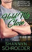 Kartonierter Einband Hold Me Close von Shannyn Schroeder