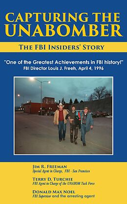 E-Book (epub) Capturing The Unabomber von Jim Freeman, Terry D. Turchie, Donald Max Noel