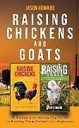 Kartonierter Einband Raising Chickens and Goats von Jason Howard