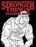 Kartonierter Einband Stronger Things Coloring Book von Sir Brody Books