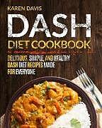 Kartonierter Einband Dash Diet Cookbook von Karen Davis