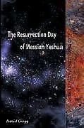 Kartonierter Einband The Resurrection Day of Messiah Yeshua von Daniel Gregg
