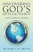 Kartonierter Einband Discovering God's Gifts to the Church von Brian E. W. Cretter
