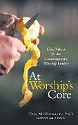 Fester Einband At Worship's Core von Tom Mcdonald