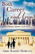 Kartonierter Einband Both Career and Love: A Woman's Memoir 1959-1973 von Anne Rankin Mahoney