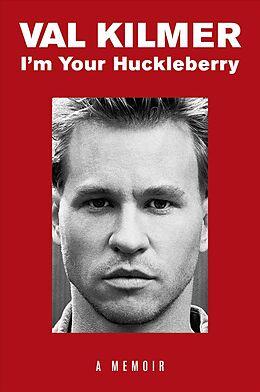 Fester Einband I'm Your Huckleberry von Val Kilmer