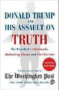 Broschiert Donald Trump and His Assault on Truth von The Washington Post Fact Checker Staff