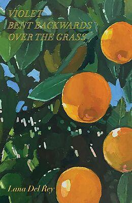 Fester Einband Violet Bent Backwards Over the Grass von Lana Del Ray
