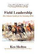 Fester Einband Field Leadership von Ken Shelton