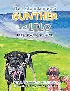 Kartonierter Einband The Adventures of Gunther and Lilo: The Power of Love von Dawn Eshelman Singleton