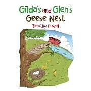 Kartonierter Einband Gilda's and Glen's Geese Nest von Timothy Powell
