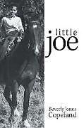 Kartonierter Einband Little Joe von Beverly Jones Copeland