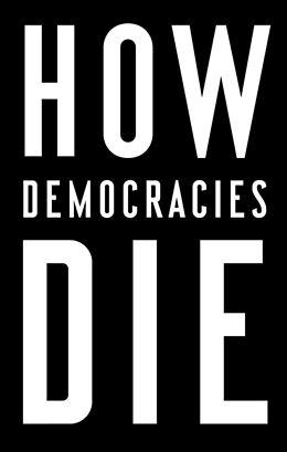 Kartonierter Einband How Democracies Die von Steven Levitsky, Daniel Ziblatt