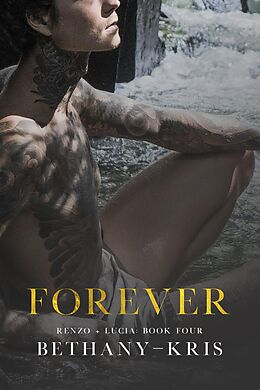 E-Book (epub) Forever: The Companion (Renzo + Lucia, #4) von Bethany-Kris