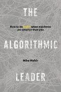Fester Einband The Algorithmic Leader von Mike Walsh