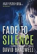 Fester Einband Fade To Silence von David Bradwell