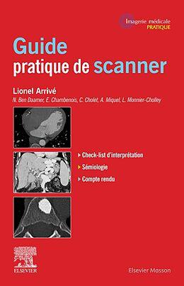 E-Book (epub) Guide pratique de scanner von Lionel Arrivé, Louisa Azizi, Laurence Monnier-Cholley