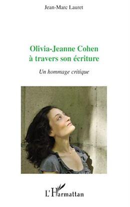 E-Book (pdf) Olivia-jeanne cohen A travers son ecriture - un hommage crit von Jean