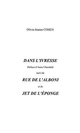 E-Book (pdf) Dans l'ivresse et rue de l'alboni et jet von Cohen Olivia-Jeanne