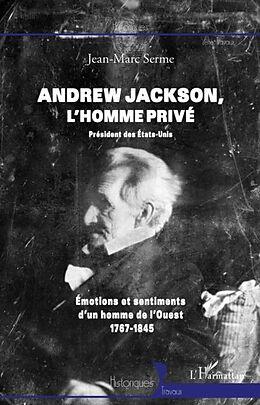 E-Book (pdf) Andrew Jackson, l'homme prive von Jean-Marc Serme
