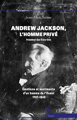 E-Book (epub) Andrew Jackson, l'homme prive von Jean-Marc Serme