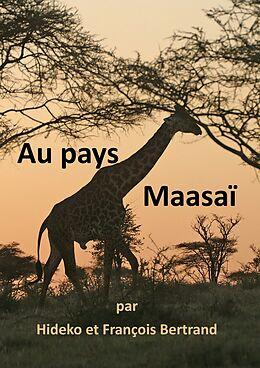 eBook (epub) Au pays Maasaï de Hideko Bertrand