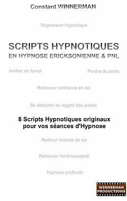 eBook (epub) SCRIPTS HYPNOTIQUES EN HYPNOSE ERICKSONIENNE ET PNL de Constant Winnerman