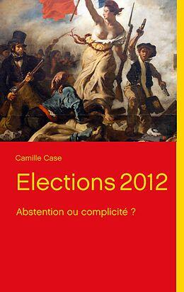 eBook (epub) Elections 2012 de Camille Case