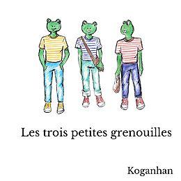 eBook (epub) Les trois petites grenouilles de Koganhan