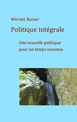 eBook (epub) Politique intégrale de Werner Kaiser