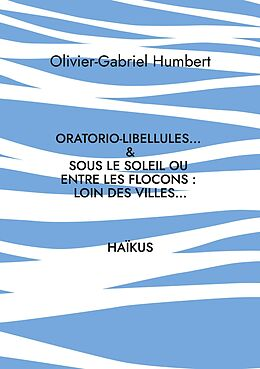 eBook (epub) Oratorio-libellules... de Olivier Gabriel Humbert