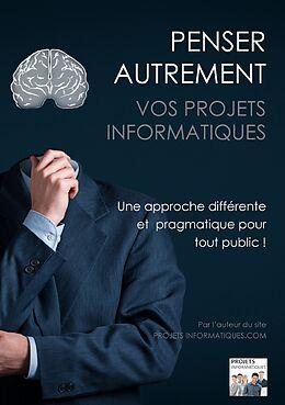 eBook (epub) Penser autrement vos projets informatiques de Christophe Coupez