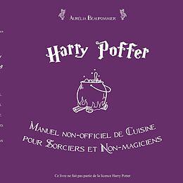eBook (epub) Harry Poffer Manuel non officiel de cuisine pour sorciers et non-magiciens de Aurelia Beaupommier