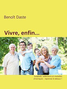 eBook (epub) Vivre, enfin... de Benoît Daste