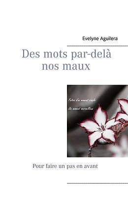 eBook (epub) Des mots par-delà nos maux de Evelyne Aguilera