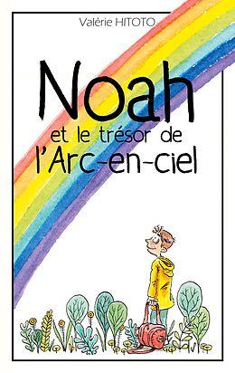 eBook (epub) Noah et le trésor de l'arc-en-ciel de Valérie Hitoto