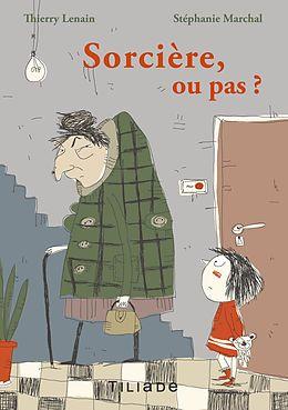 eBook (epub) Sorcière ou pas ? de Thierry Lenain, Stéphanie Marchal