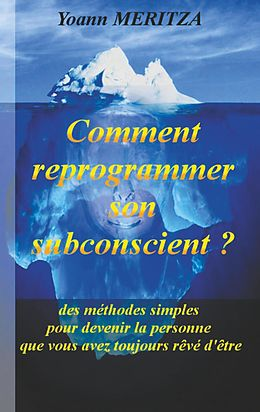 eBook (epub) Comment reprogrammer son subconscient de Yoann Meritza