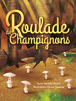 eBook (epub) Roulade de Champignons de Danielle Becker, Rachel Reberga