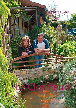 eBook (epub) Le Clos fleuri de Claudette Fumat