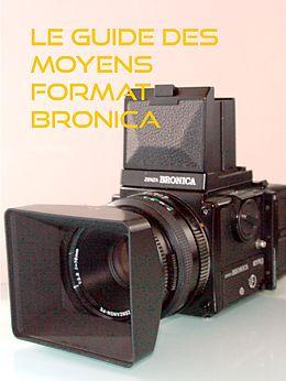 eBook (epub) le guide des moyens format Bronica de Jean Bruno