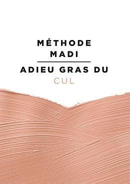 eBook (epub) Méthode Madi : Adieu gras du cul de Marie Victoire Teitgen